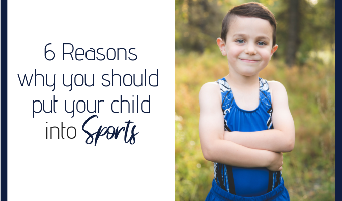 6 Reasons Why You Should Put Your Child into Sports